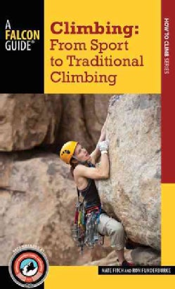 Climbing: From Sport to Traditional Climbing (Paperback)