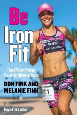Be IronFit: Time-Efficient Training Secrets for Ultimate Fitness (Paperback)