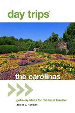 Day Trips the Carolinas: Getaway Ideas for the Local Traveler (Paperback)