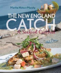 The New England Catch: A Seafood Cookbook (Hardcover)