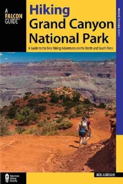 Falcon Guide Hiking Grand Canyon National Park: A Guide to the Best Hiking Adventures on the North and South Rims (Paperback)