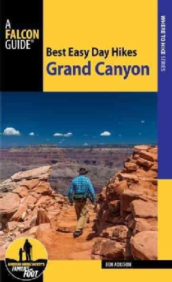 Best Easy Day Hikes Grand Canyon National Park / Grand Canyon North and South Rims Grand Canyon National Park: Hiking Guide &...