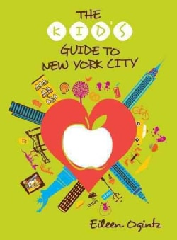 The Kid's Guide to New York City (Paperback)