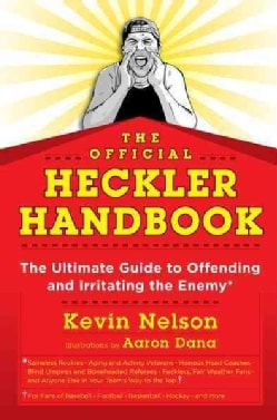 The Official Heckler Handbook: The Ultimate Guide to Offending and Irritating the Enemy (Paperback)