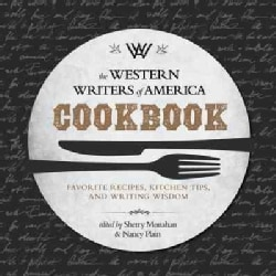 The Western Writers of America Cookbook: Favorite Recipes, Cooking Tips, and Writing Wisdom (Paperback)