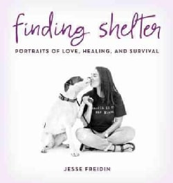Finding Shelter: Portraits of Love, Healing, and Survival (Hardcover)