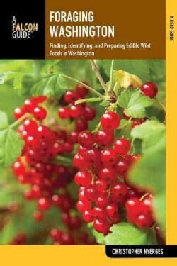 Foraging Washington: Finding, Identifying, and Preparing Edible Wild Foods (Paperback)