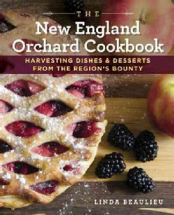 The New England Orchard Cookbook: Harvesting Dishes & Desserts from the Region's Bounty (Hardcover)