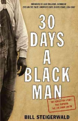 30 Days a Black Man: The Forgotten Story That Exposed the Jim Crow South (Hardcover)