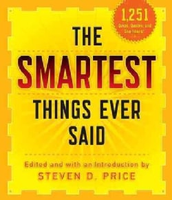 The Smartest Things Ever Said (Paperback)