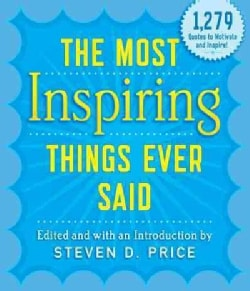 The Most Inspiring Things Ever Said (Paperback)