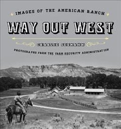 Way Out West: Images of the American Ranch (Hardcover)