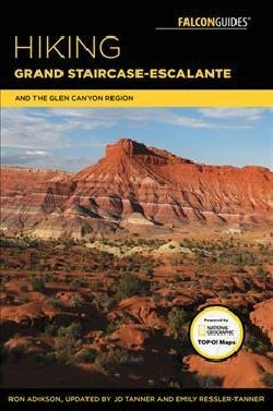 Hiking Grand Staircase-escalante & the Glen Canyon Region: A Guide to the Best Hiking Adventures in Southern Utah (Paperback)