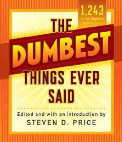 The Dumbest Things Ever Said (Paperback)