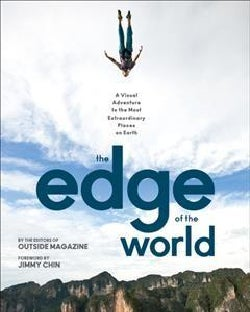 The Edge of the World: A Visual Adventure to the Most Extraordinary Places on Earth (Hardcover)