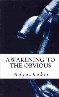 Awakening to the Obvious (Paperback)
