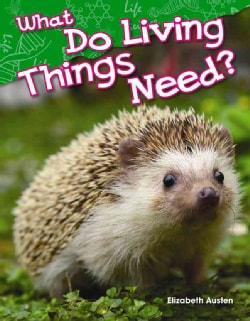 What Do Living Things Need? (Hardcover)
