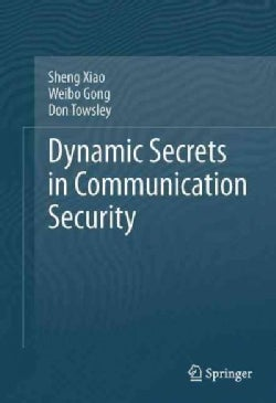 Dynamic Secrets in Communication Security (Paperback)