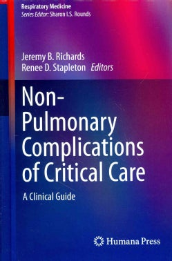 Non-Pulmonary Complications of Critical Care: A Clinical Guide (Hardcover)