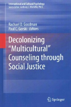"Decolonizing ""Multicultural"" Counseling: Visions for Social Justice Theory and Practice (Hardcover)"