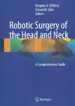 Robotic Surgery of the Head and Neck: A Comprehensive Guide (Hardcover)