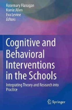 Cognitive and Behavioral Interventions in the Schools: Integrating Theory and Research into Practice (Paperback)