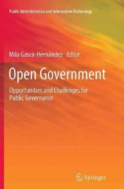 Open Government: Opportunities and Challenges for Public Governance (Paperback)