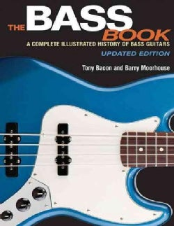 The Bass Book: A Complete Illustrated History of Bass Guitars (Paperback)