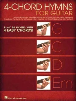 4-Chord Hymns for Guitar: Play 30 Hymns With Four Easy Chords: G-C-D-Em (Paperback)