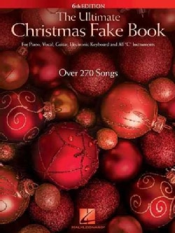 """The Ultimate Christmas Fake Book: For Piano, Vocal, Guitar, Electronic Keyboard and All """"C """" Instruments (Paperback)"""
