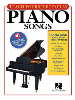 Teach Yourself to Play Piano: Piano Man and 9 More Rock Favorites