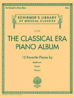 The Classical Era Piano Album: 15 Favorite Pieces by Beethoven, Haydn, Mozart (Paperback)