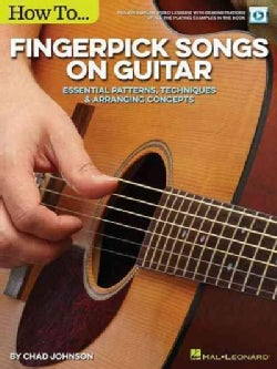 How to Fingerpick Songs on Guitar: Essential Patterns, Techniques & Arranging Concepts: Includes Online Video Lessons with De...