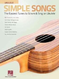 Simple Songs Ukulele: The Easiest Tunes to Strum & Sing on Ukulele (Paperback)