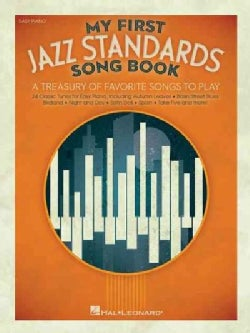 My First Jazz Standards Song Book: A Treasury of Favorite Songs to Play: Easy Piano (Paperback)