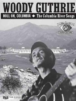 Woody Guthrie Roll On, Columbia: The Columbia River Songs (Paperback)
