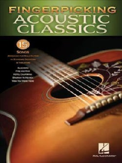 Fingerpicking Acoustic Classics: 15 Songs Arranged for Solo Guitar in Standard Notation & Tab (Paperback)