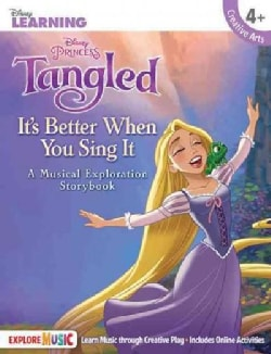 Tangled: It's Better When You Sing It; a Musical Exploration Storybook (Hardcover)