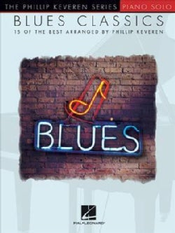 Blues Classics: 15 of the Best Arranged, Piano Level, Late Intermediate / Early Advanced (Paperback)
