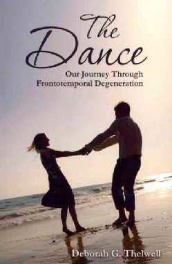 The Dance: Our Journey Through Frontotemporal Degeneration (Paperback)