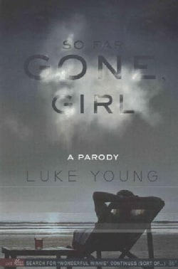 So Far Gone, Girl: A Parody (Paperback)