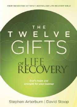 The Twelve Gifts of Life Recovery (Paperback)