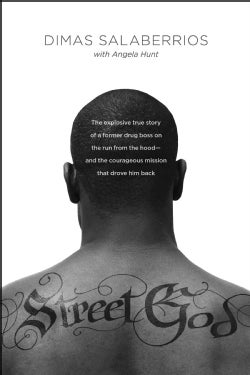 Street God: The Explosive True Story of a Former Drug Boss on the Run from the Hood and the Courageous Mission Th... (Paperback)