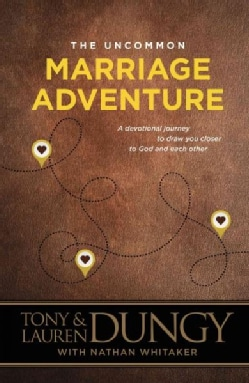 The Uncommon Marriage Adventure: A Devotional Journey to Draw You Closer to God and Each Other (Paperback)