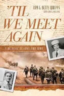 Til We Meet Again: A Memoir of Love and War (Paperback)