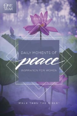 The One Year Daily Moments of Peace: Inspiration for Women (Paperback)