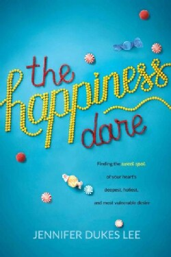 The Happiness Dare: Pursuing Your Heart's Deepest, Holiest, and Most Vulnerable Desire (Paperback)