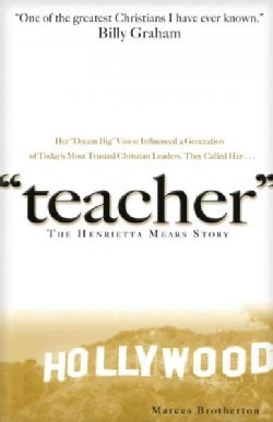 Teacher: The Henrietta Mears Story (Paperback)