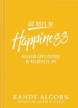 60 Days of Happiness: Discover God's Promise of Relentless Joy (Hardcover)