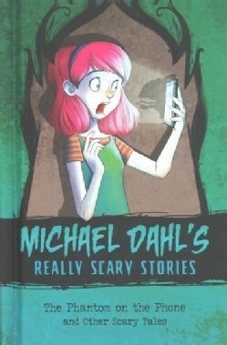 The Phantom on the Phone: And Other Scary Tales (Hardcover)